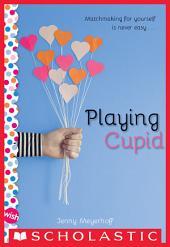 Playing Cupid: A Wish Novel