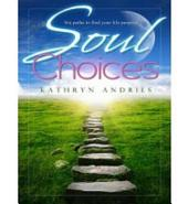 Soul Choices - Six Paths to Find Your Life Purpose