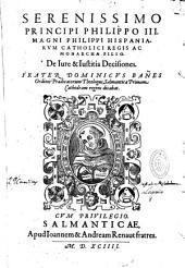De Jure et Justitia decisiones [ In II. II am S. Thomae, Quaestio LVII- LXXVIII]