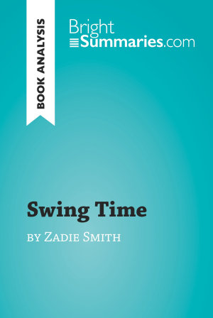Swing Time by Zadie Smith  Book Analysis  PDF