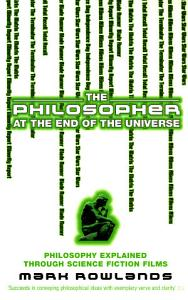 The Philosopher At The End Of The Universe Book