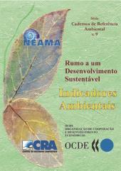 Rumo a um Desenvolvimento Sustentável Indicadores Ambientais: Indicadores Ambientais