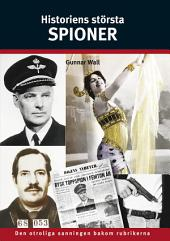 Historiens största spioner: Den chockartade sanningen bakom rubrikerna