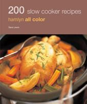 200 Slow Cooker Recipes: Hamlyn All Colour Cookery