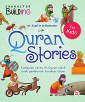 Quran Stories For Kids: Kumpulan Cerita Al-Quran Untuk Anak Pembentuk Karakter Islami