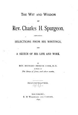 The Wit and Wisdom of Rev  Charles H  Spurgeon PDF