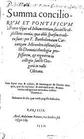 Summa conciliorvm Et Pontificvm: à Petro vsque ad Iulium tertium, succincte co[m]plectens omnia, quae alibi sparsim tradita sunt