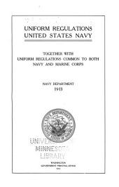 Uniform Regulations, United States Navy: Together with Uniform Regulations Common to Both Navy and Marine Corps. Navy Department, 1913