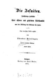 Die Jesuiten: Vollst. Geschichte ihrer offenen u. geheimen Wirksamkeit v. d. Stiftung d. Ordens bis heute, Band 2