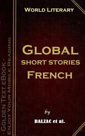 Global short stories - French: World Literary