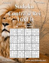 Sudoku Contra o Rei 16x16 - Fácil ao Extremo - Volume 5 - 276 Jogos