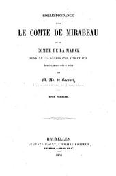 Correspondance entre le comte de Mirabeau et le comte de La Marck pendant les annees 1789, 1790 et 1791 recueillie, mise en ordre et publie par M. Ad. de Bacourt: Volume1