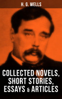 H  G  Wells  Collected Novels  Short Stories  Essays   Articles PDF