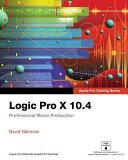 Logic Pro X 10. 4 - Apple Pro Training Series