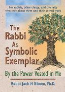 The Rabbi As Symbolic Exemplar