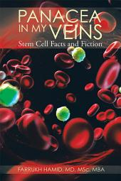 Panacea in My Veins: Stem Cell Facts and Fiction
