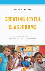 Creating Joyful Classrooms Book