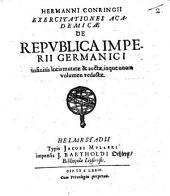 Hermanni Conringii Exercitationes Academicae De Repvblica Imperii Germanici