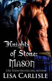 Knights of Stone: Mason (Highland Gargoyles 1): A gargoyle shifter / tree witch romance