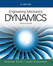 Engineering Mechanics: Dynamics, SI Edition: Edition 4