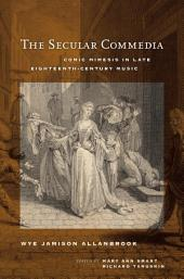 The Secular Commedia: Comic Mimesis in Late Eighteenth-Century Music
