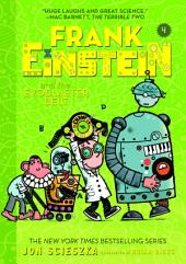 Frank Einstein and the EvoBlaster Belt (Frank Einstein series #4): Book Four
