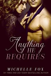 Anything He Requires (BDSM Romance, Erotica, Like Fifty Shades of Grey)