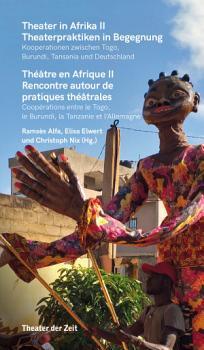 Theater in Afrika II   Theaterpraktiken in Begegnung PDF