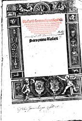 Rosarium sermonum predicabilium: ad faciliorem predicantium commoditatem novissime compilatum. In quo quicquid preclarum & utile in cunctis sermonariis usque in hodiernum editis continetur .... 1