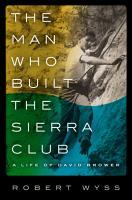 The Man Who Built the Sierra Club PDF