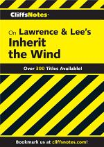 CliffsNotes on Lawrence & Lee's Inherit the Wind