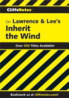 CliffsNotes on Lawrence   Lee s Inherit the Wind PDF