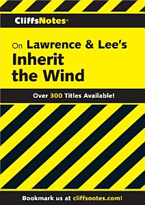 CliffsNotes on Lawrence   Lee s Inherit the Wind Book