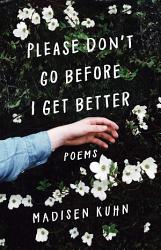 Please Don T Go Before I Get Better Book PDF
