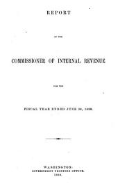 Report of the Commissioner of Internal Revenue for the Fiscal Year Ended June 30 ...