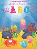 Underwater World! Coloring Book Ocean Animals For Toddlers