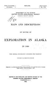 Maps and Descriptions of Routes of Exploration in Alaska in 1898: With General Information Concerning the Territory