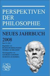 Perspektiven der Philosophie: Neues Jahrbuch, Bände 34-2008