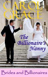 The Billionaire's Nanny: Brides and Billionaires