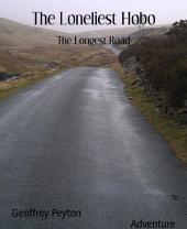 The Loneliest Hobo: The Longest Road