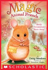 Molly Twinkletail Runs Away (Magic Animal Friends #2)