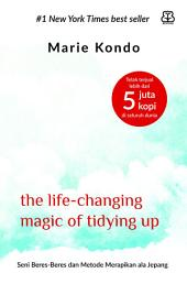 The Life Changing Magic of Tidying Up: Seni Beres-Beres dan Metode Merapikan ala Jepang