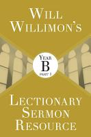 Will Willimons Lectionary Sermon Resource  Year B Part 1 PDF