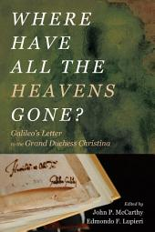 Where Have All the Heavens Gone?: Galileo's Letter to the Grand Duchess Christina