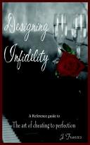 Designing Infidelity