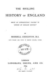 The shilling history of England, an intr. vol. to 'Epochs of English history'.