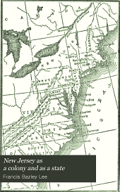 New Jersey as a colony and as a state: one of the original thirteen, Volume 1
