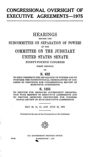 Congressional Oversight Of Executive Agreements 1975