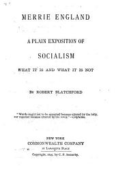 Merrie England: A Plain Exposition of Socialism, what it is and what it is Not