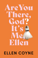 Are You There God? It's Me, Ellen
